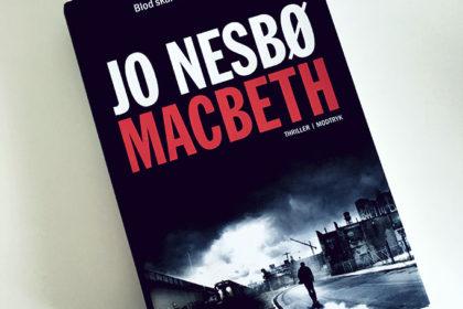 Boganmeldelse - Macbeth af Jo Nesbø
