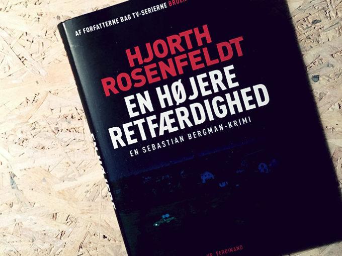 Boganmeldelse - En højere retfærdighed af Hjorth og Rosenfeldt