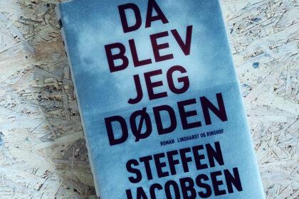 Boganmeldelse - Da jeg blev døden af Steffen Jacobsen