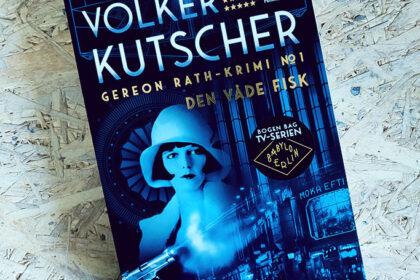 Boganmeldelse - Den våde fisk af Volker Kutscher