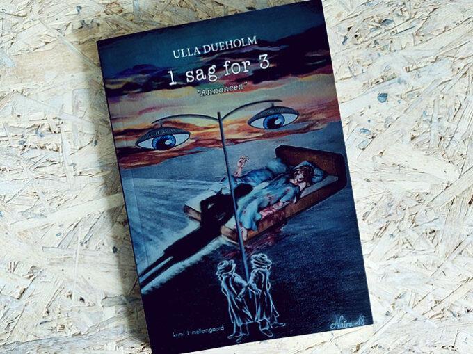 """Boganmeldelse - 1 sag for 3 """"Annoncen"""" af Ulla Dueholm"""