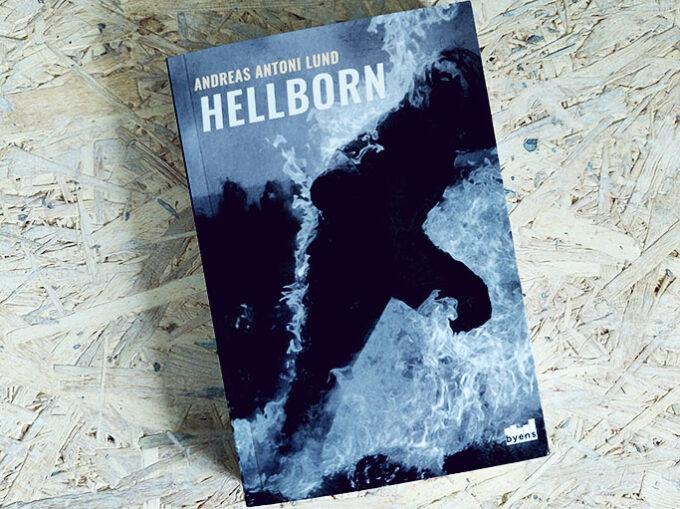 Boganmeldelse - Hellborn af Andreas Antoni Lund