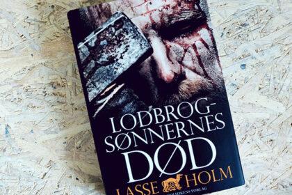 Boganmeldelse - Lodbrogsønnernes død af Lasse Holm