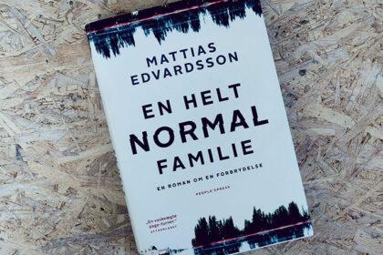 Boganmeldelse - En helt normal familie af Mattias Edvardsson