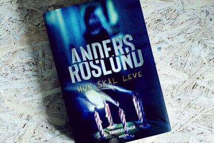 Boganmeldelse - Hun skal leve af Anders Roslund