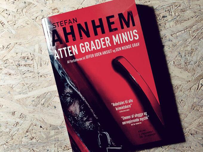 Boganmeldelse - Atten grader minus af Stefan Ahnhem