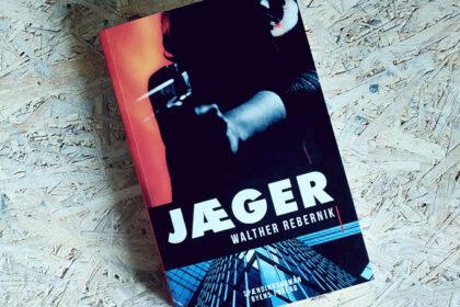 Boganmeldelse - Jæger af Walther Rebernik