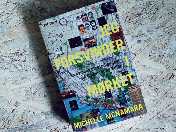 Boganmeldelse - Jeg forsvinder i mørket af Michelle McNamara