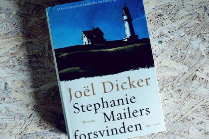 Boganmeldelse - Stephanie Mailers forsvinden af Joël Dicker