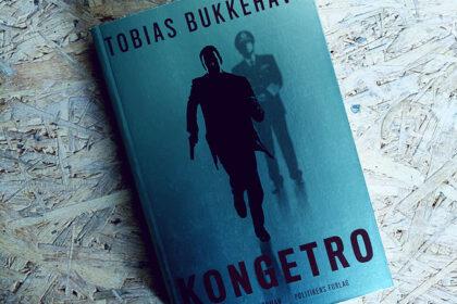 Boganmeldelse - Kongetro af Tobias Bukkehave