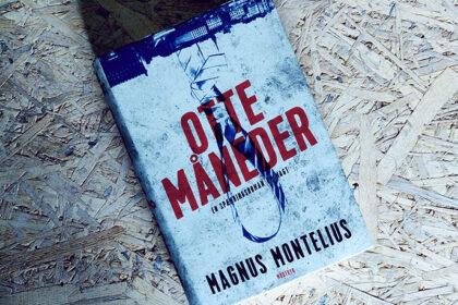 Anmeldelse af Otte måneder - Magnus Montelius