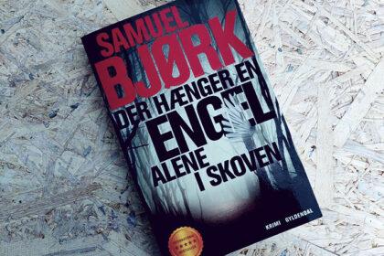 Anmeldelse af Der hænger en engel alene i skoven - Samuel Bjørk