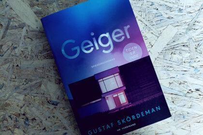 Anmeldelse af Geiger - Gustaf Skördeman